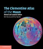 The Clementine atlas of the moon / [cartographic material] / by Ben Bussey, Paul D. Spudis