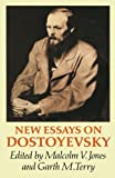 New essays on Dostoyevsky / edited by Malcolm V. Jones and Garth M. Terry