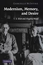 Modernism, Memory, and Desire: T. S. Eliot…