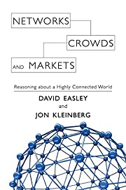 Networks, Crowds, and Markets: Reasoning…