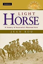 Light Horse: A History of Australia's…