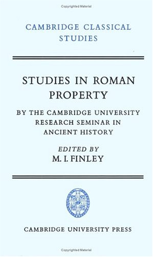 Image for Studies in Roman Property: By the Cambridge University Research Seminar in Ancient History (Cambridge Classical Studies)