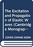 The excitation and propagation of elastic waves / J. A. Hudson
