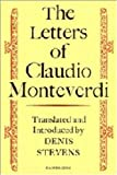 The letters of Claudio Monteverdi / translated [from the Italian MSS.] and introduced by Denis Stevens
