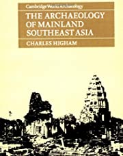 The Archaeology of Mainland Southeast Asia:…