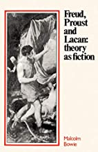 Freud, Proust and Lacan: Theory as Fiction…