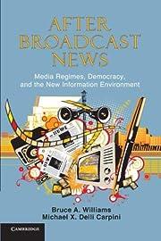 After Broadcast News: Media Regimes,…