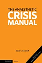 The Anaesthetic Crisis Manual by David…