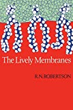 The lively membranes / R.N. Robertson