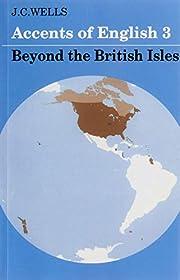 Accents of English: Vol 3 de John C. Wells