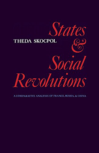 States and Social Revolutions: A Comparative Analysis of France, Russia and China, Skocpol, Theda