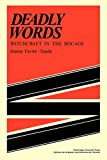 Deadly words : witchcraft in the bocage / Jeanne Favret-Saada ; translated by Catherine Cullen