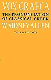 Vox Graeca: The Pronunciation of Classical…