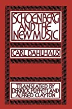 Schoenberg and the New Music: Essays by Carl…