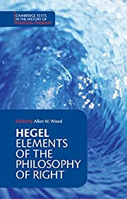 Hegel: Elements of the Philosophy of Right…
