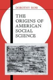 The Origins of American Social Science…