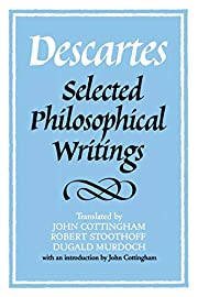 Descartes: Selected Philosophical Writings…