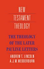 The Theology of the Later Pauline Letters…