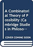 A combinatorial theory of possibility / D.M. Armstrong