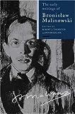The early writings of Bronislaw Malinowski / edited by Robert J. Thornton and Peter Skalník ; translated by Ludwik Krzyzanowski