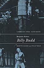 Benjamin Britten: Billy Budd by Mervyn Cooke