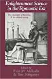 Enlightenment science in the romantic era : the chemistry  of Berzelius and its cultural setting / edited by Evan M. Melhado and Tore Frängsmyr