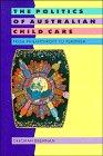The politics of Australian child care : from philanthropy to feminism / Deborah Brennan