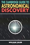 The Cambridge guide to astronomical discovery / William Liller