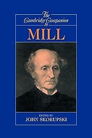 The Cambridge Companion to Mill (Cambridge…