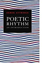Poetic Rhythm: An Introduction by Derek…