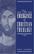 The Emergence of Christian Theology by Eric…