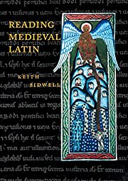 Reading Medieval Latin by Keith Sidwell