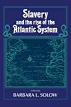 Slavery and the Rise of the Atlantic System…