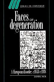Faces of Degeneration: A European Disorder,…