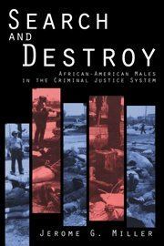 Image for Search and Destroy: African-American Males in the Criminal Justice System