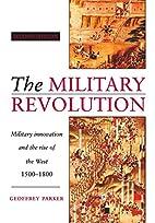 The Military Revolution: Military Innovation…