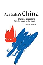 Australia's China: changing perceptions from…