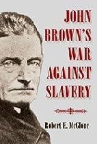 John Brown's War Against Slavery by Robert…