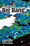 Finding the big bang / [edited by] P. James E. Peebles, Lyman A. Page, Jr., R. Bruce Partridge