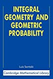 Integral geometry and geometric probability / Luis A. SantalSo ; with a foreword by Mark Kac
