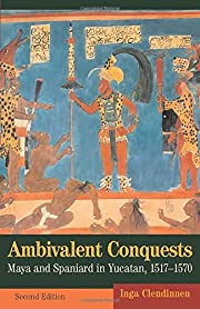 Ambivalent Conquests: Maya and Spaniard in…