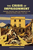 The Crisis of Imprisonment: Protest,…