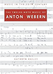 The Twelve-Note Music of Anton Webern: Old…