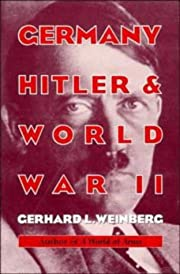 Germany, Hitler, and World War II: Essays in…