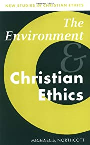 The Environment and Christian Ethics (New…
