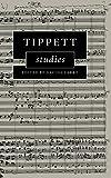 Tippett studies / edited by David Clarke
