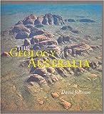 The geology of Australia / David Johnson, School of Earth Sciences, James Cook University