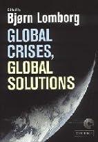 Global Crises, Global Solutions by Bjørn…