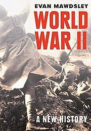 World War II: A New History by Evan Mawdsley
