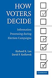 How Voters Decide: Information Processing in…
